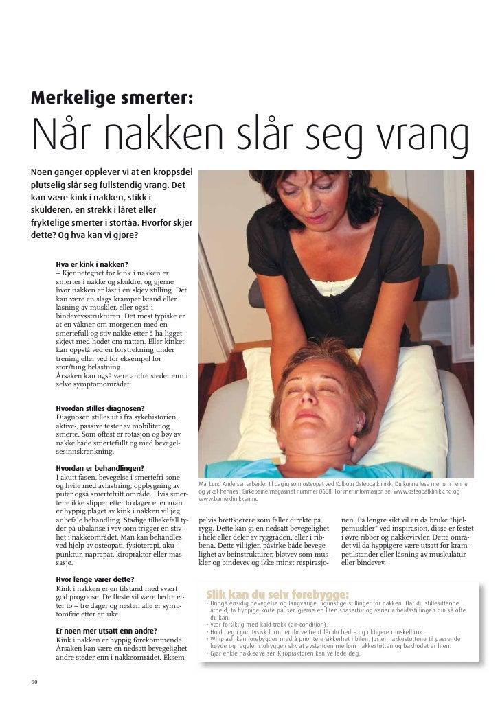 Merkelige smerter:  Når nakken slår seg vrang Noen ganger opplever vi at en kroppsdel plutselig slår seg fullstendig vrang...