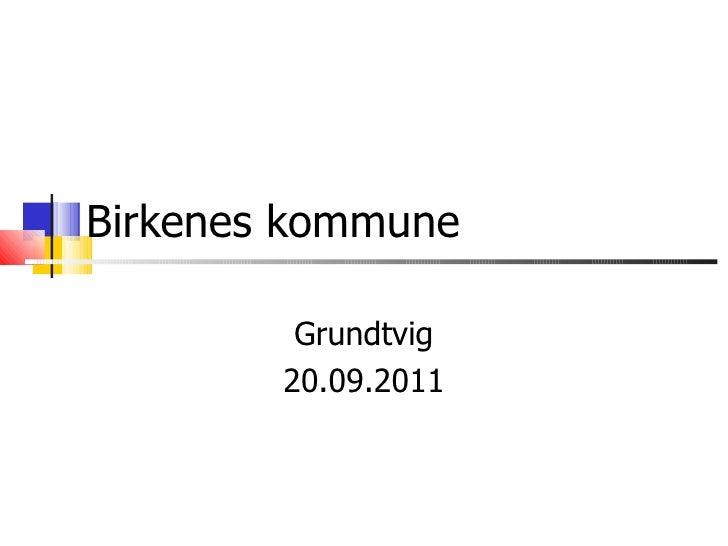 Birkenes kommune Grundtvig 20.09.2011