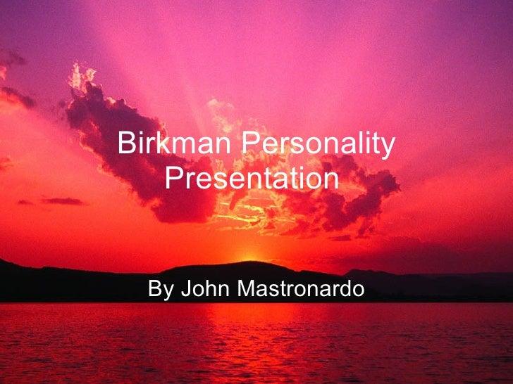 Birkman Personality Presentation   By John Mastronardo