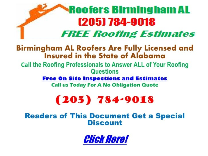 Birmingham AL Roofers Are Fully Licensed and       Insured in the State of Alabama Call the Roofing Professionals to Answe...