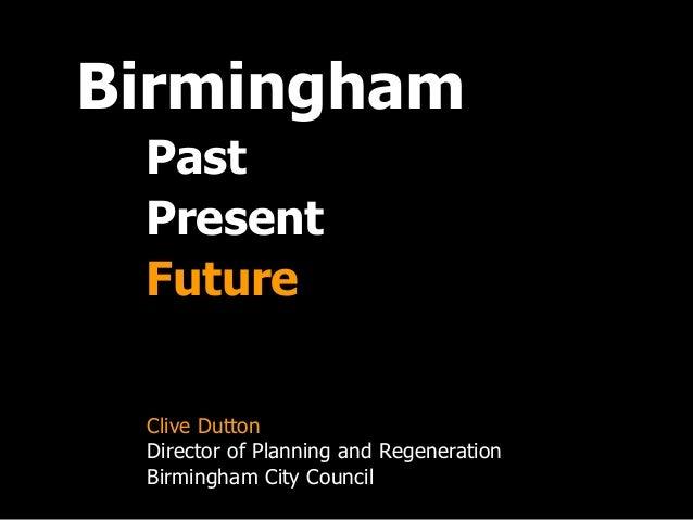 Birmingham past present & future