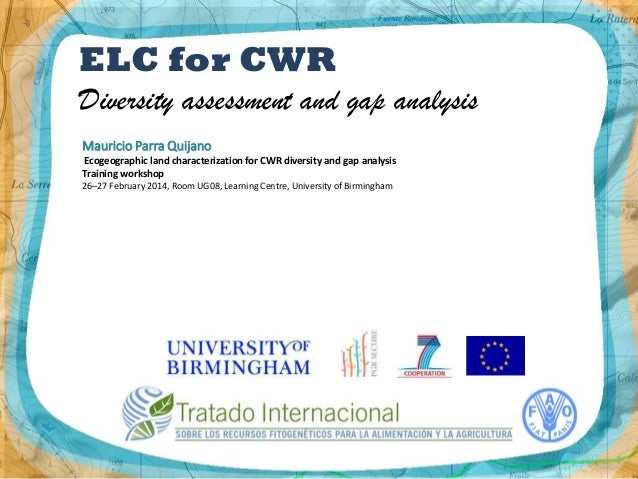 ELC for CWR Diversity assessment and gap analysis Mauricio Parra Quijano Ecogeographic land characterization for CWR diver...