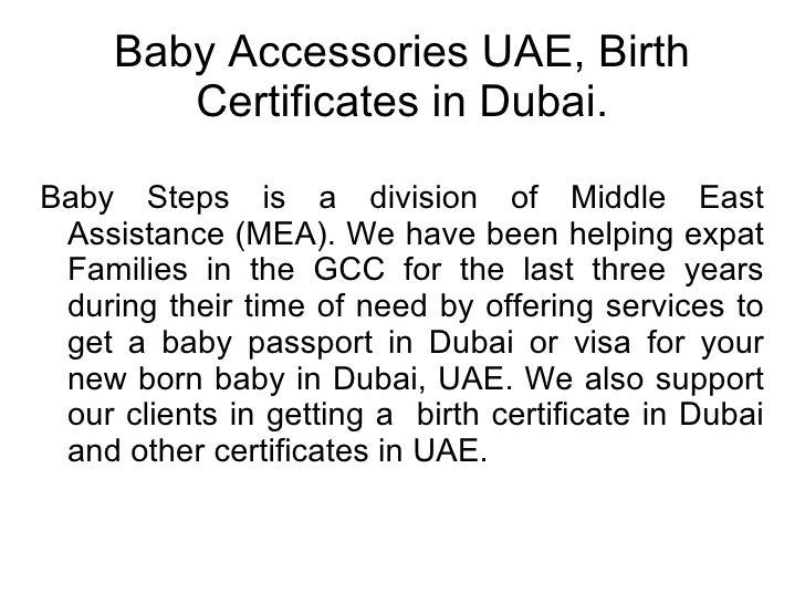 Baby Accessories UAE, Birth Certificates in Dubai. Baby Steps is a division of Middle East Assistance (MEA). We have been ...