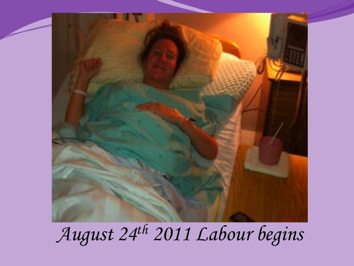 August 24th 2011 Labour begins