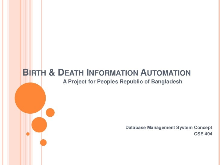 BIRTH & DEATH INFORMATION AUTOMATION        A Project for Peoples Republic of Bangladesh                               Dat...