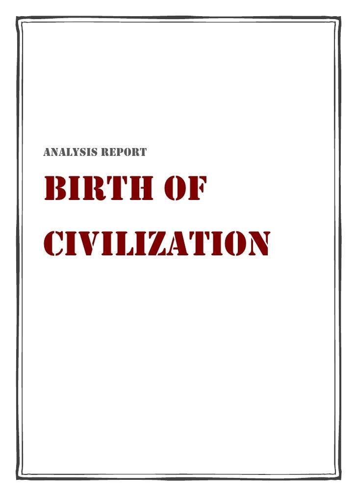 ANALYSIS REPORTBIRTH OFCIVILIZATION