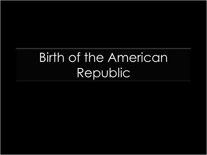 Birth of the American Republic<br />