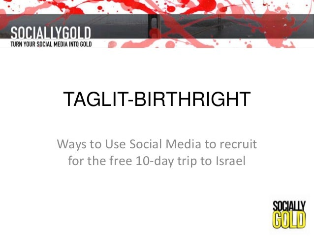 TAGLIT-BIRTHRIGHT Ways to Use Social Media to recruit for the free 10-day trip to Israel