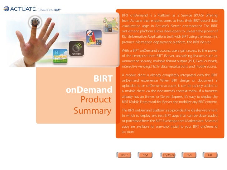The people behind BIRT ™                                        BIRT onDemand is a Platform as a Service (PAAS) offering  ...