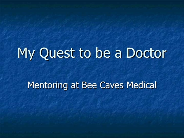 My Quest to be a Doctor Mentoring at Bee Caves Medical