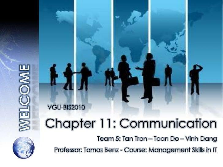 VGU-BIS2010Chapter 11: Communication               Team 5: Tan Tran – Toan Do – Vinh Dang Professor: Tomas Benz - Course: ...