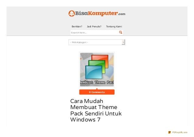 9 Comments Cara Mudah Membuat Theme Pack Sendiri Untuk Windows 7 - Pilih Kategori - Beriklan? Jadi Penulis? Tentang Kami S...