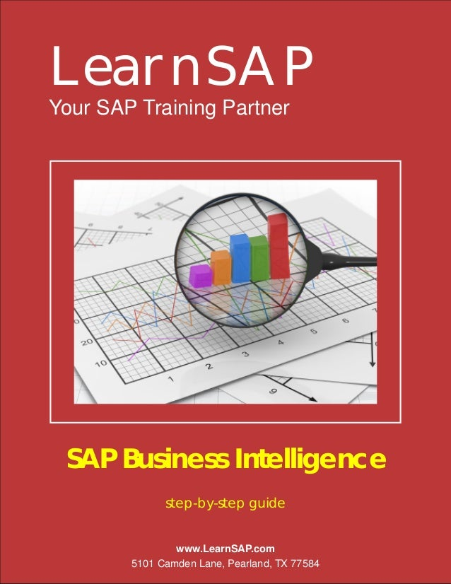 LearnSAPYour SAP Training Partner SAP Business Intelligence              step-by-step guide                www.LearnSAP.co...