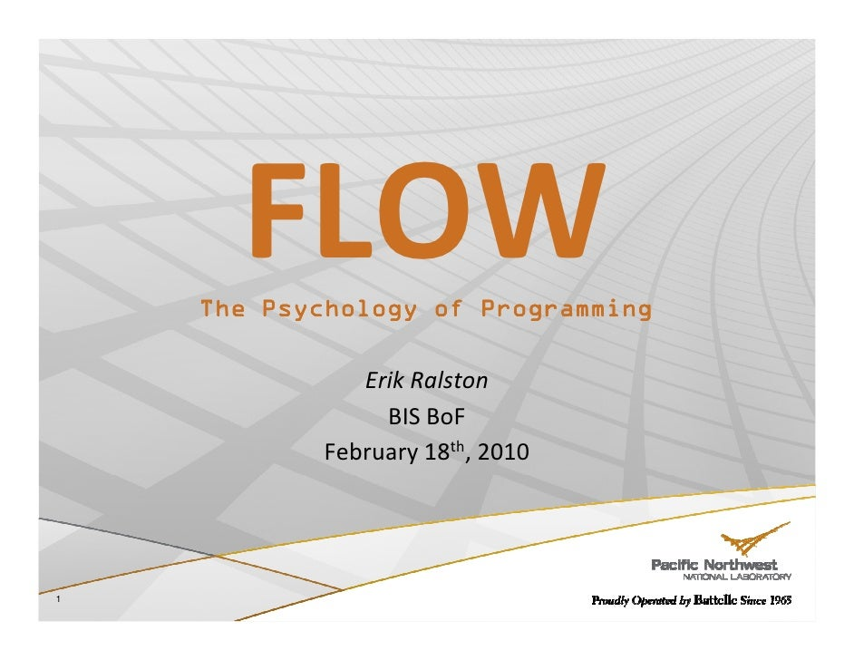 FLOW     The Psychology of Programming                 Erik Ralston                  BIS BoF             February 18th, 20...