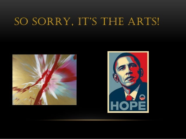Don't apologise - it's the arts