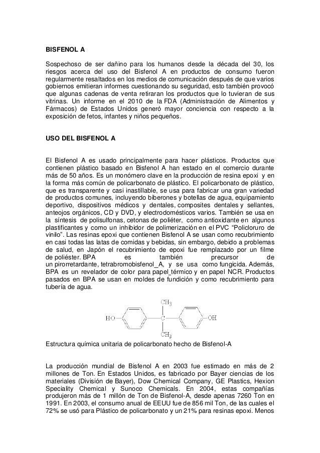 BISFENOL A Sospechoso de ser dañino para los humanos desde la década del 30, los riesgos acerca del uso del Bisfenol A en ...
