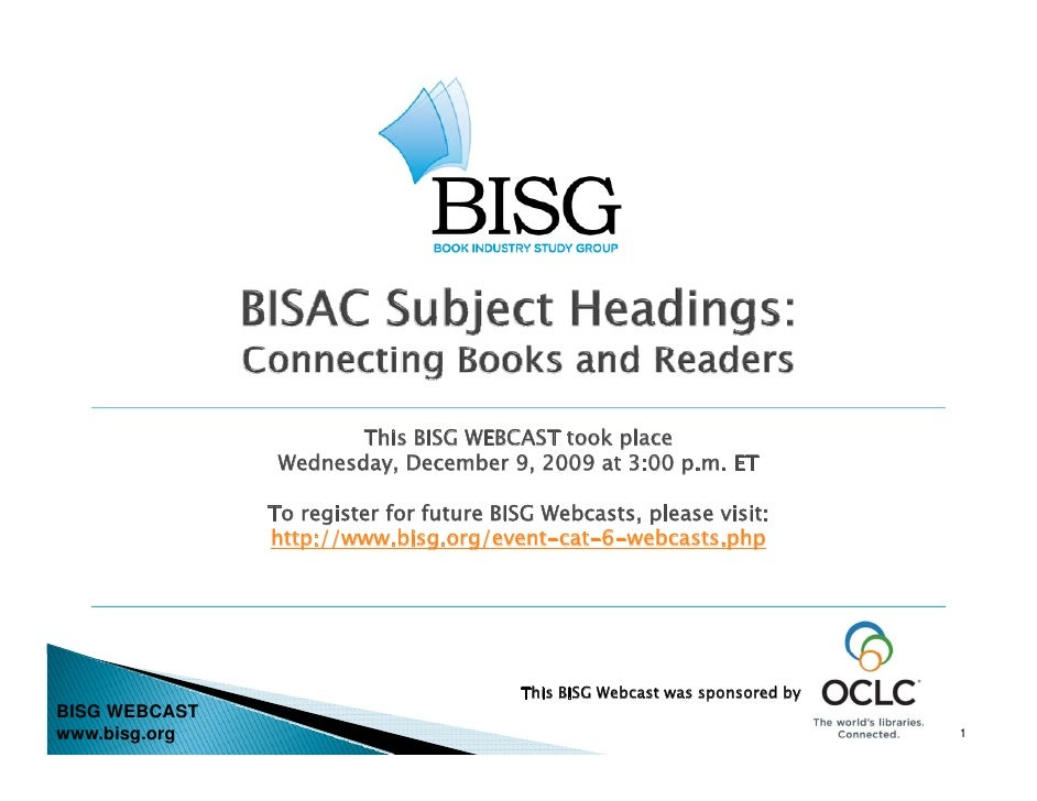 This BISG WEBCAST took place                 Wednesday, December 9, 2009 at 3:00 p.m. ET                 To register for f...