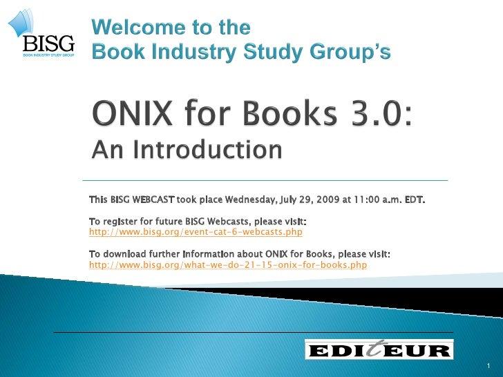 BISG WEBCAST -- ONIX for Books v3.0 Introduction