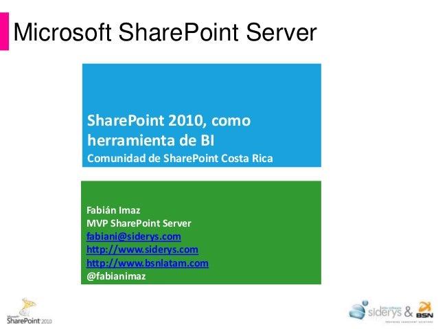 Microsoft SharePoint Server      SharePoint 2010, como      herramienta de BI      Comunidad de SharePoint Costa Rica     ...