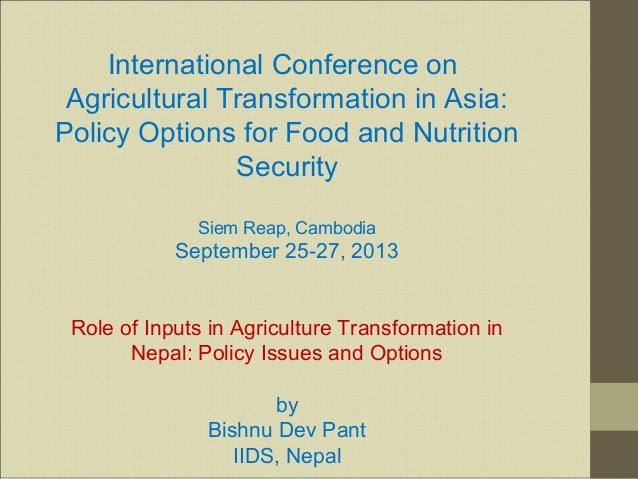 International Conference on Agricultural Transformation in Asia: Policy Options for Food and Nutrition Security Siem Reap,...