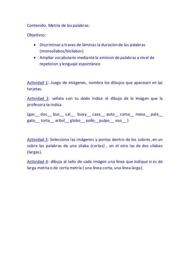 Contenido, Metria de las palabras:  Objetivos:   Discriminar a traves de làminas la duraciòn de las palabras  (monosìlabo...