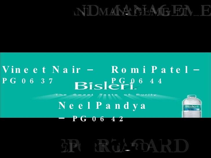 Vineet Nair –  PG 06 37 Romi Patel –  PG 06 44 Neel Pandya –  PG 06 42