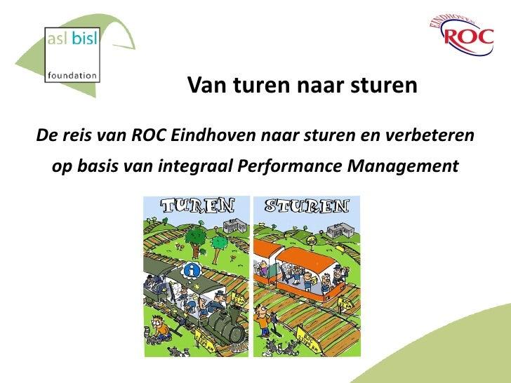 Van turen naar sturen De reis van ROC Eindhoven naar sturen en verbeteren  op basis van integraal Performance Management