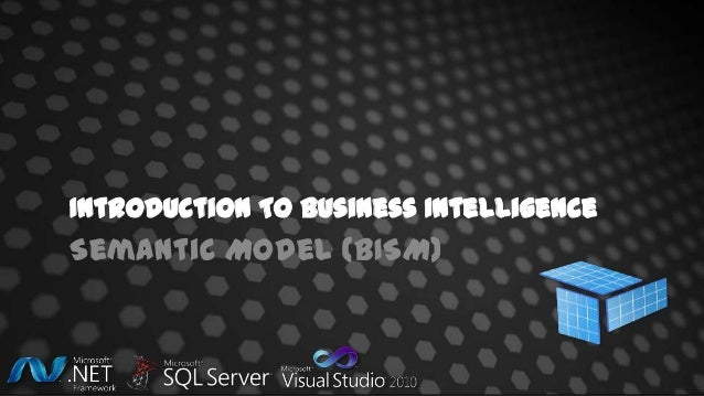Introduction To Business Intelligence Semantic Model (BISM)
