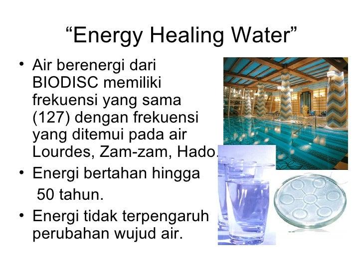 """""""Energy Healing Water""""• Air berenergi dari  BIODISC memiliki  frekuensi yang sama  (127) dengan frekuensi  yang ditemui pa..."""