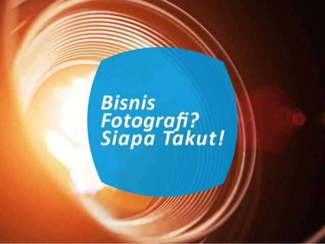 Tips Memulai Bisnis Fotografi
