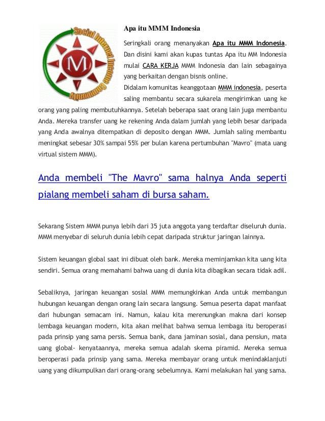 Apa itu MMM Indonesia Seringkali orang menanyakan Apa itu MMM Indonesia. Dan disini kami akan kupas tuntas Apa itu MM Indo...