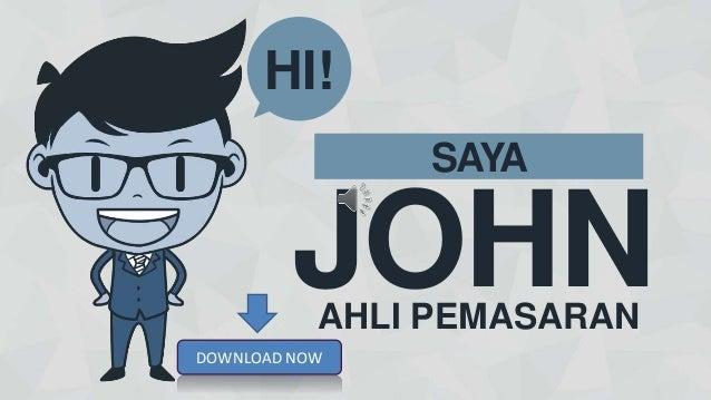 JOHN SAYA HI! AHLI PEMASARAN DOWNLOAD NOW