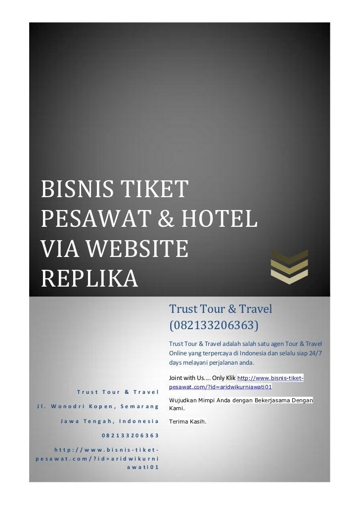BISNIS TIKET PESAWAT & HOTEL VIA WEBSITE REPLIKA                               Trust Tour & Travel                        ...