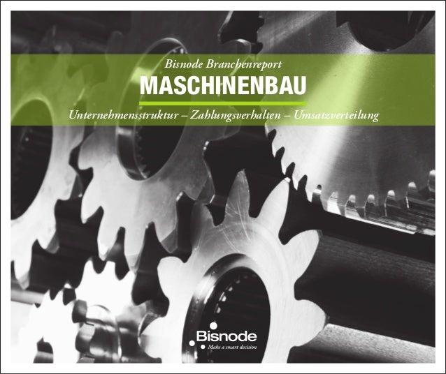 MASCHINENBAU Unternehmensstruktur – Zahlungsverhalten – Umsatzverteilung Bisnode Branchenreport