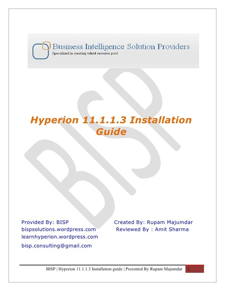 Hyperion 11.1.1.3 Installation               Guide     Provided By: BISP                           Created By: Rupam Majum...