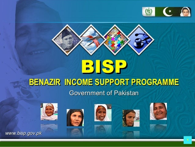 BISP         BENAZIR INCOME SUPPORT PROGRAMME                  Government of Pakistanwww.bisp.gov.pk                      ...