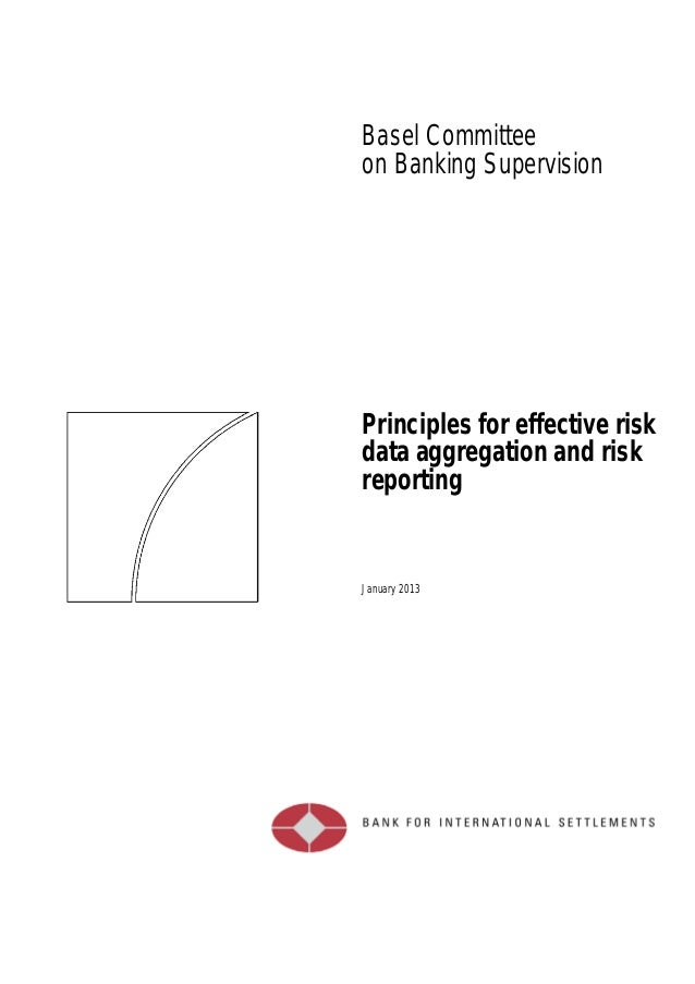 Basel Committeeon Banking SupervisionPrinciples for effective riskdata aggregation and riskreportingJanuary 2013