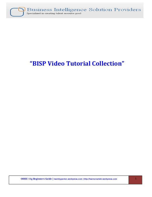 """""""BISP Video Tutorial Collection"""" OBIEE 11g Beginners Guide 