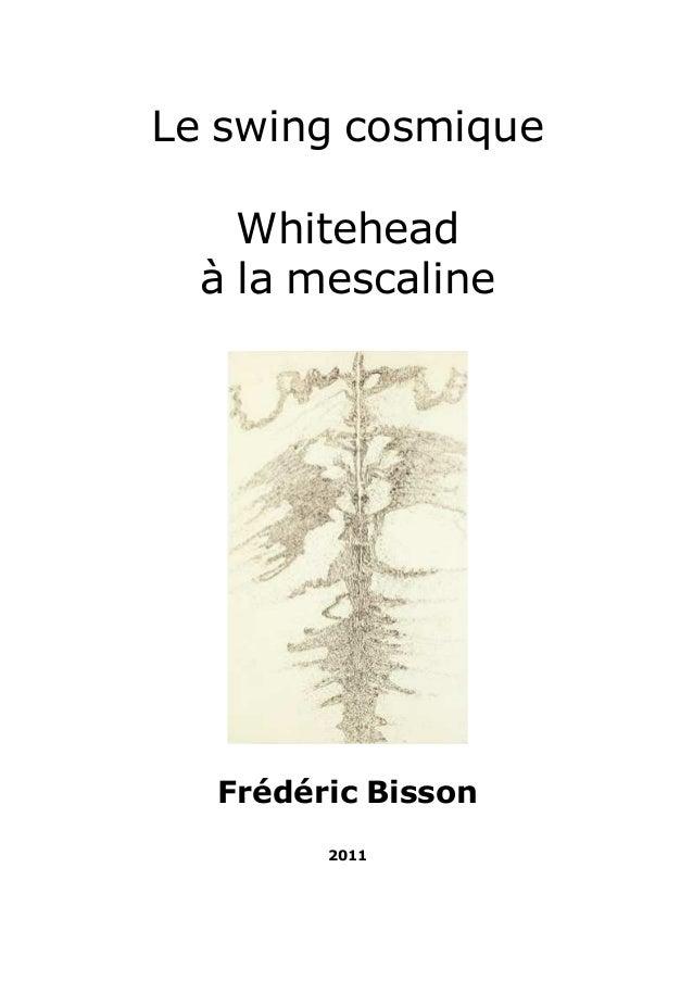 Le swing cosmique  Whitehead  à la mescaline  Frédéric Bisson  2011