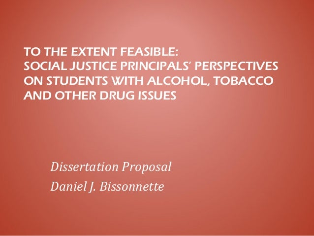 TO THE EXTENT FEASIBLE: SOCIAL JUSTICE PRINCIPALS' PERSPECTIVES ON STUDENTS WITH ALCOHOL, TOBACCO AND OTHER DRUG ISSUES Di...