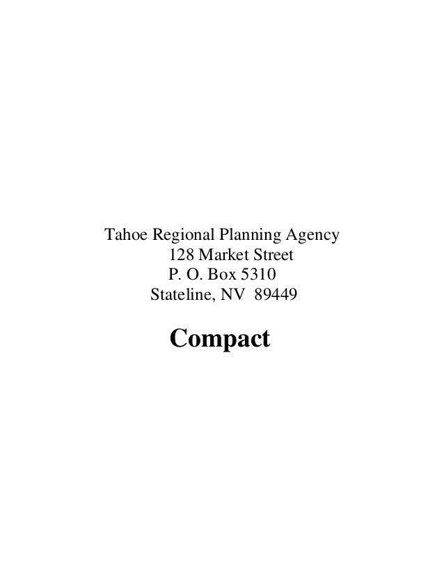 Tahoe Regional Planning Agency        128 Market Street        P. O. Box 5310      Stateline, NV 89449        Compact