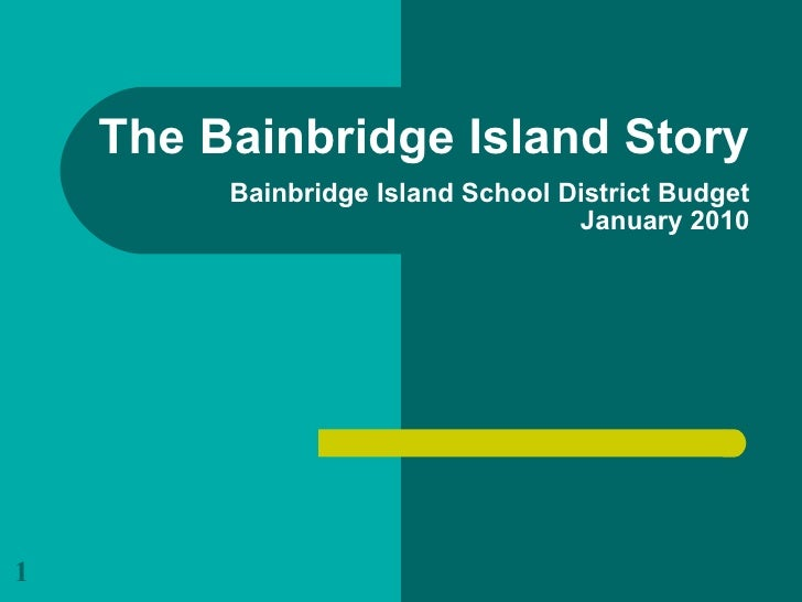 The Bainbridge Island Story   Bainbridge Island School District Budget January 2010