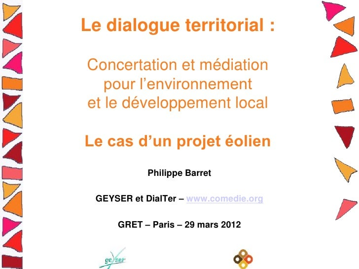 Le dialogue territorial :Concertation et médiation   pour l'environnementet le développement localLe cas d'un projet éolie...