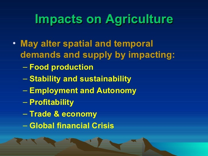 climate change effects on agriculture Bbc weather's climate change site all the issues and key topics including global  warming, greenhouse effect, ozone, kyoto, politics and the environment.