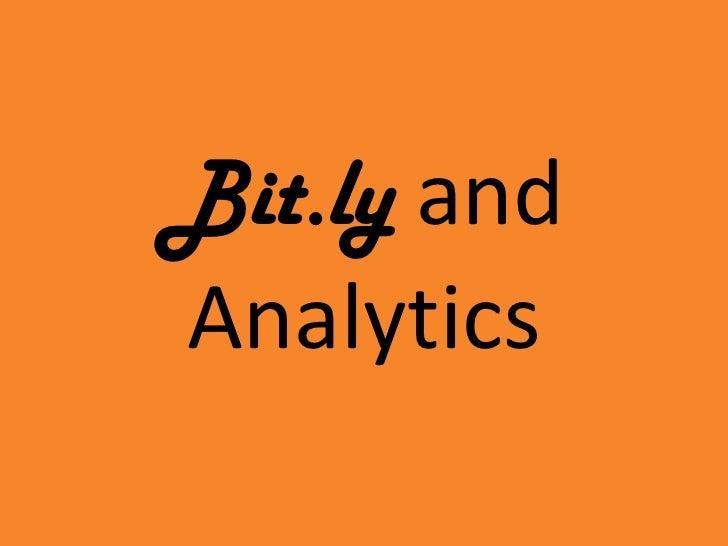 Bit.ly andAnalytics