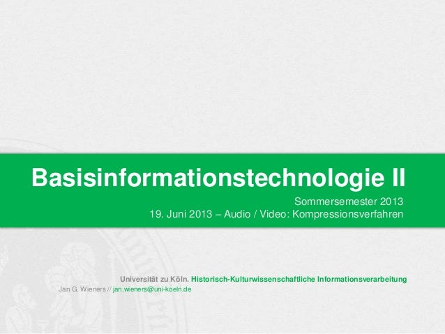 SoSe 2013 | Basisinformationstechnologie II - 07_Video / Audio: Kompressionsverfahren