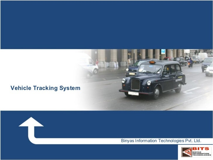 Vehicle Tracking System Binyas Information Technologies Pvt. Ltd.