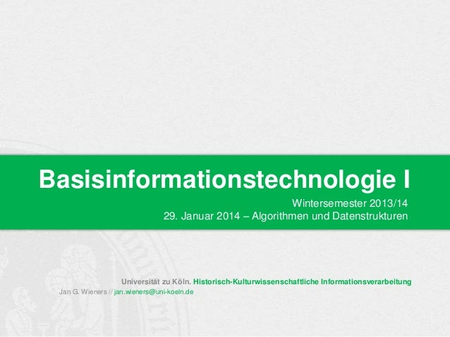 Basisinformationstechnologie I Wintersemester 2013/14 29. Januar 2014 – Algorithmen und Datenstrukturen  Universität zu Kö...