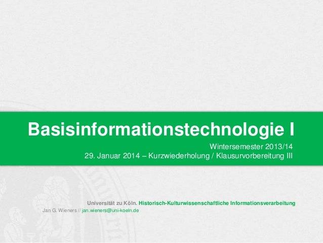 Basisinformationstechnologie I Wintersemester 2013/14 29. Januar 2014 – Kurzwiederholung / Klausurvorbereitung III  Univer...