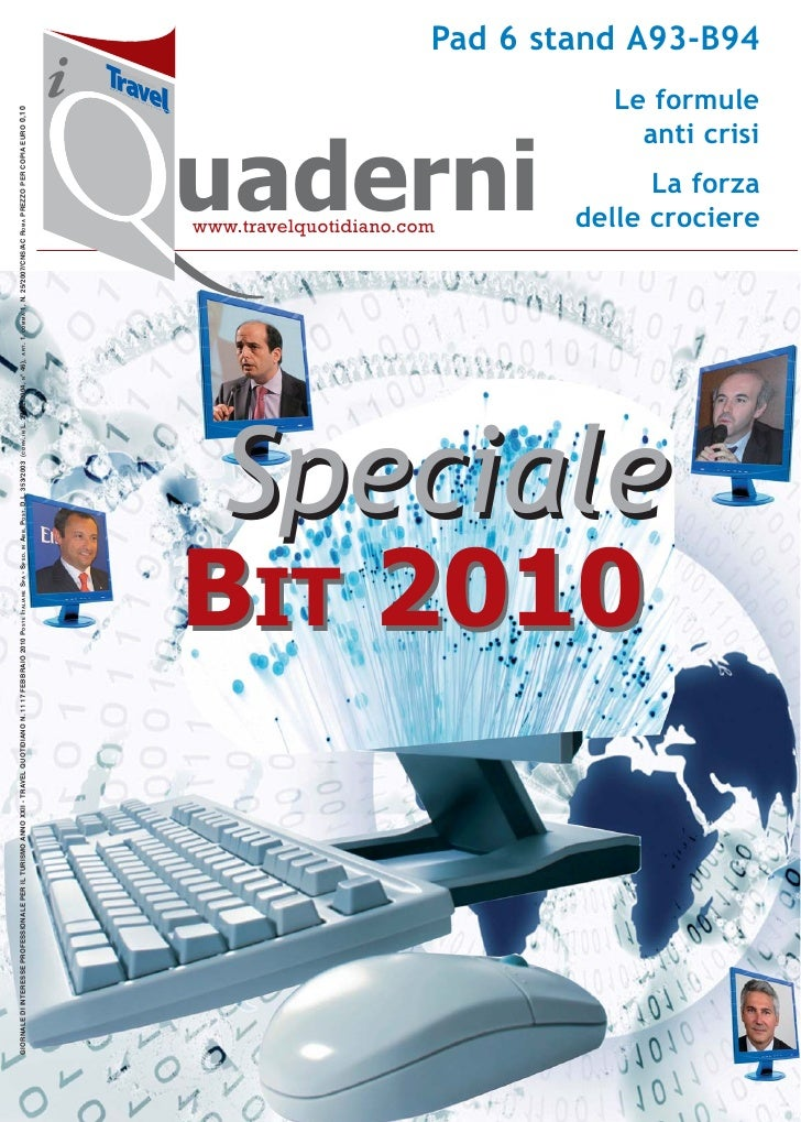 GIORNALE DI INTERESSE PROFESSIONALE PER IL TURISMO ANNO XXII - TRAVEL QUOTIDIANO N. 11 17 FEBBRAIO 2010 POSTE ITALIANE SPA...